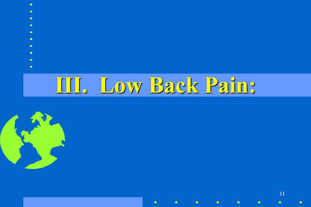 11 III. Low Back Pain: