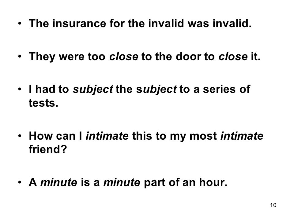 10 The insurance for the invalid was invalid. They were too close to the door to close it.