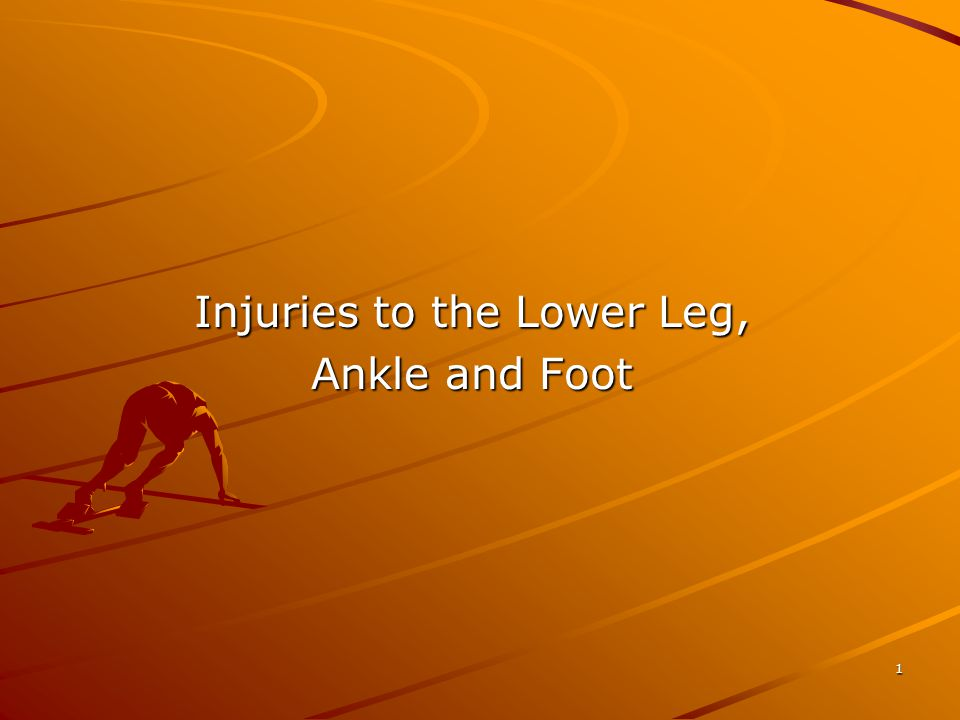 1 Injuries to the Lower Leg, Ankle and Foot