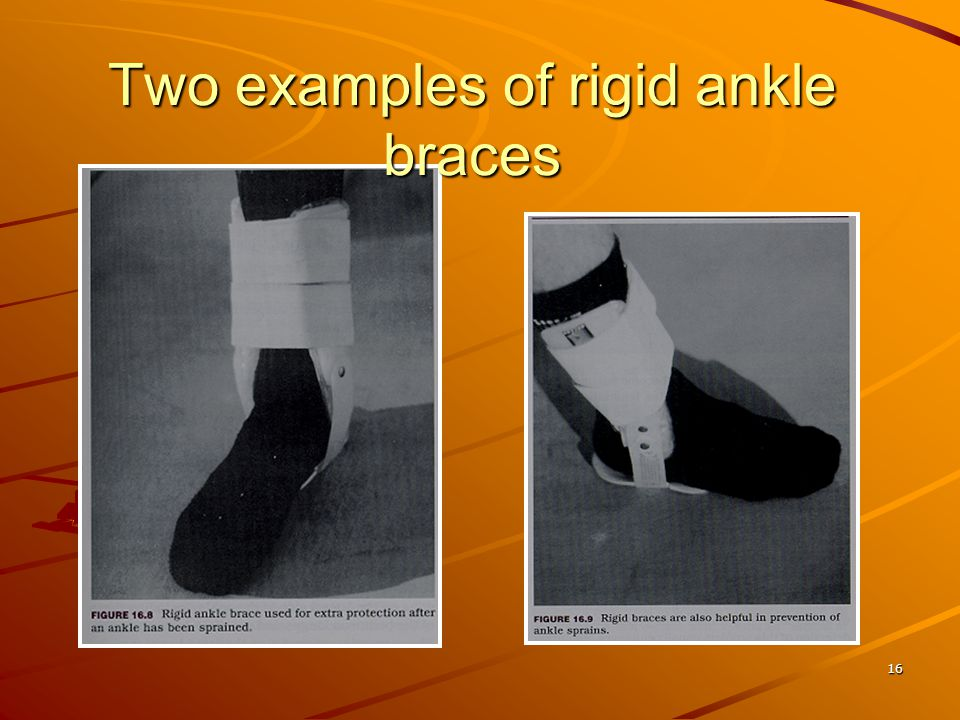 15 Ankle Sprain Prevention –Research indicates that taping is only good for a short period of time. Braces may be as effective as tape and at a much l