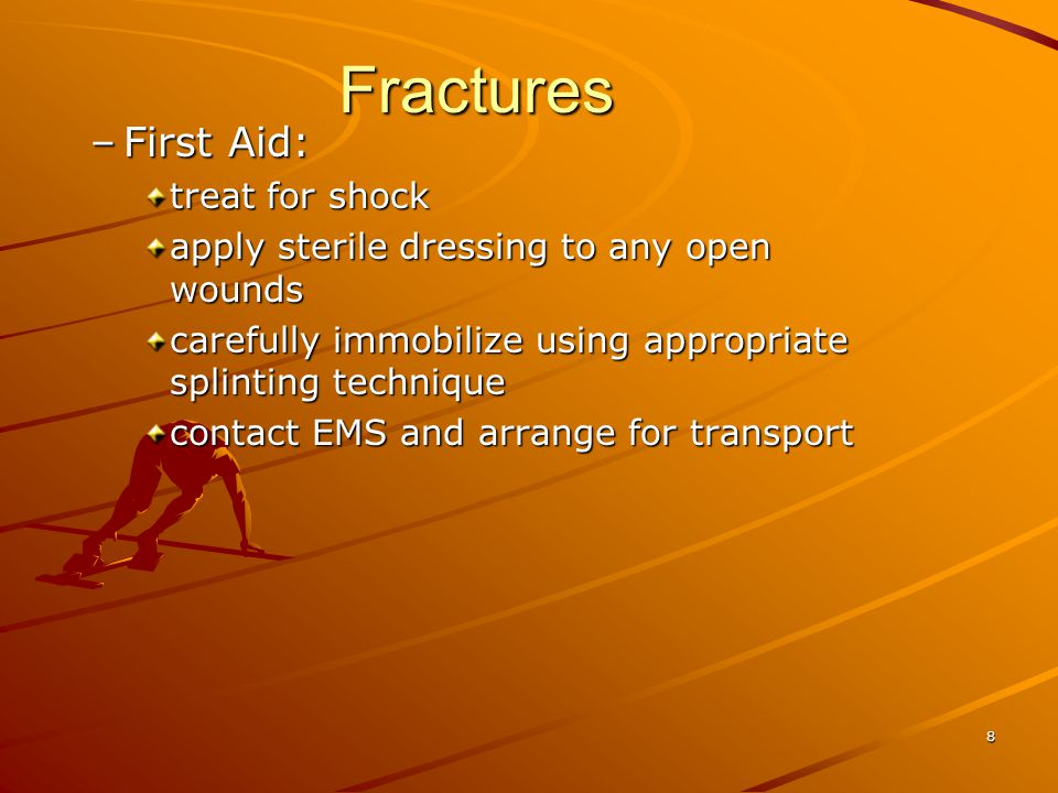 """7Fractures –Mechanism most often caused by direct trauma to the tibia, fibular or bone(s) of the foot repeated """"microtrauma"""" can result in a stress fr"""