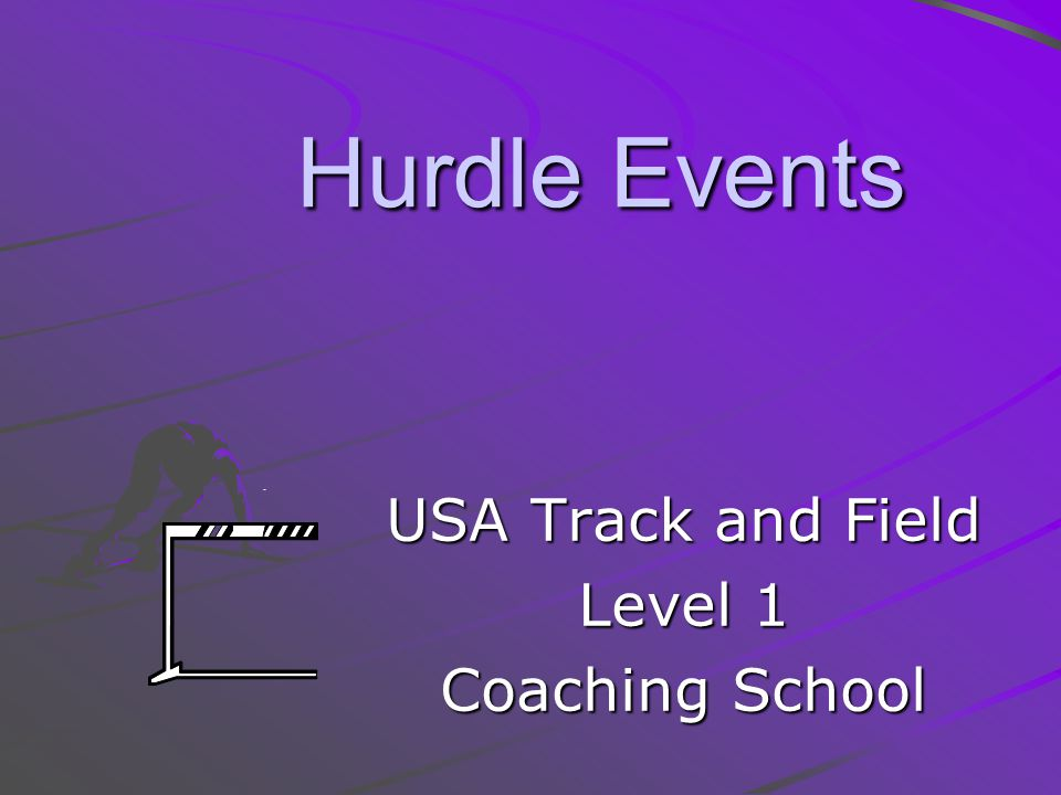 USA Track and Field Level 1 Coaching School Hurdle Events