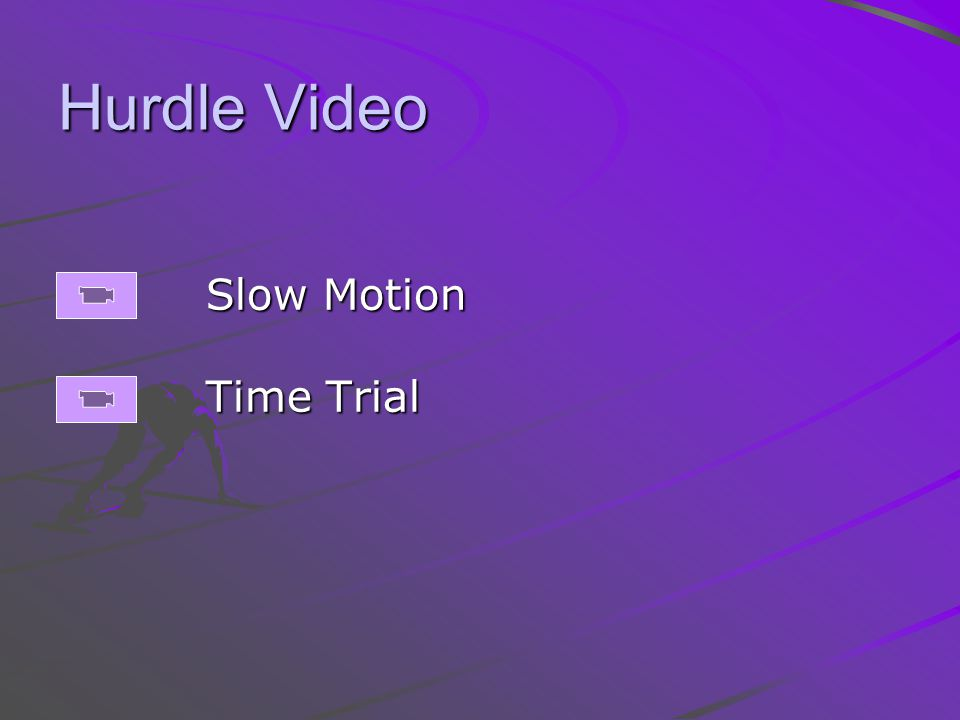 Hurdle Video Slow Motion Time Trial