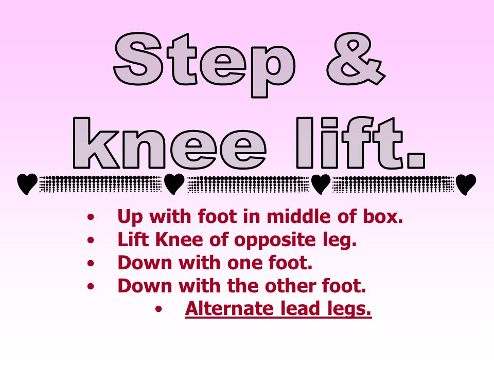 Up with foot in middle of box. Lift Knee of opposite leg.