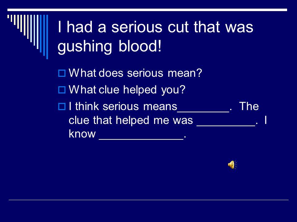 Context Clues Use the sentence!