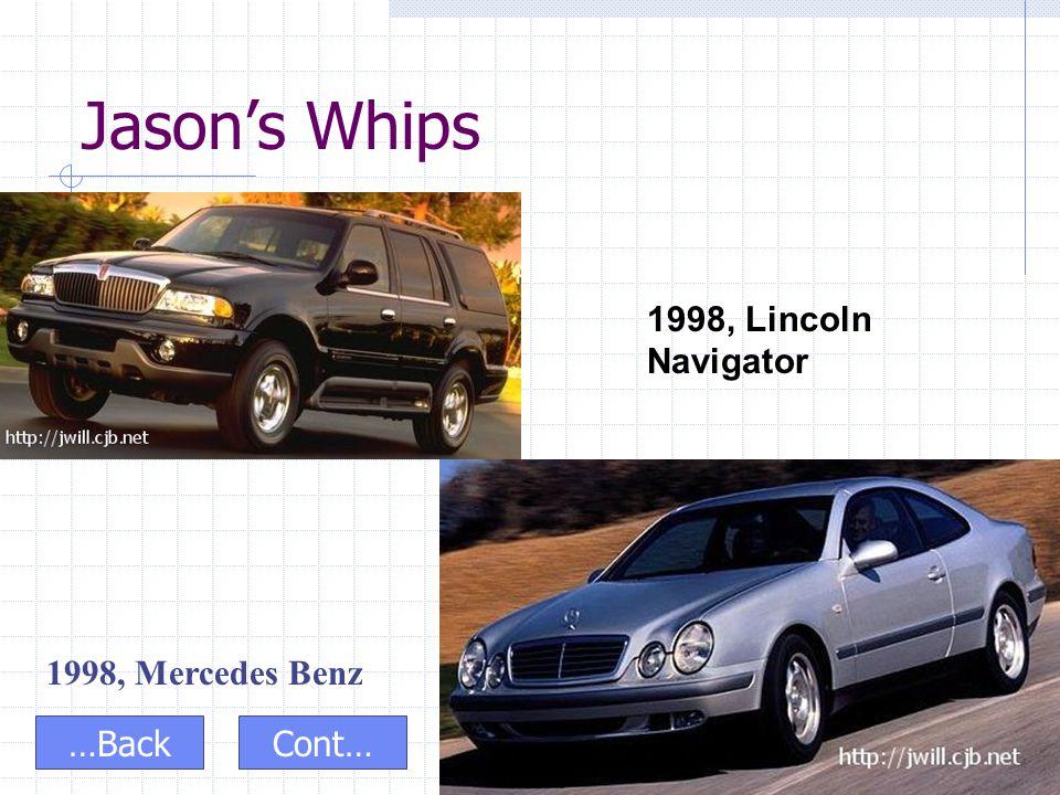 Jason's Whips 1998, Lincoln Navigator 1998, Mercedes Benz …BackCont…
