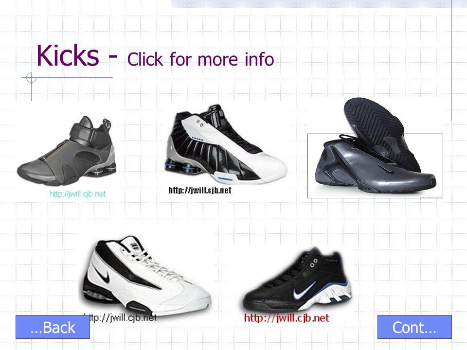 Kicks - Click for more info Cont……Back