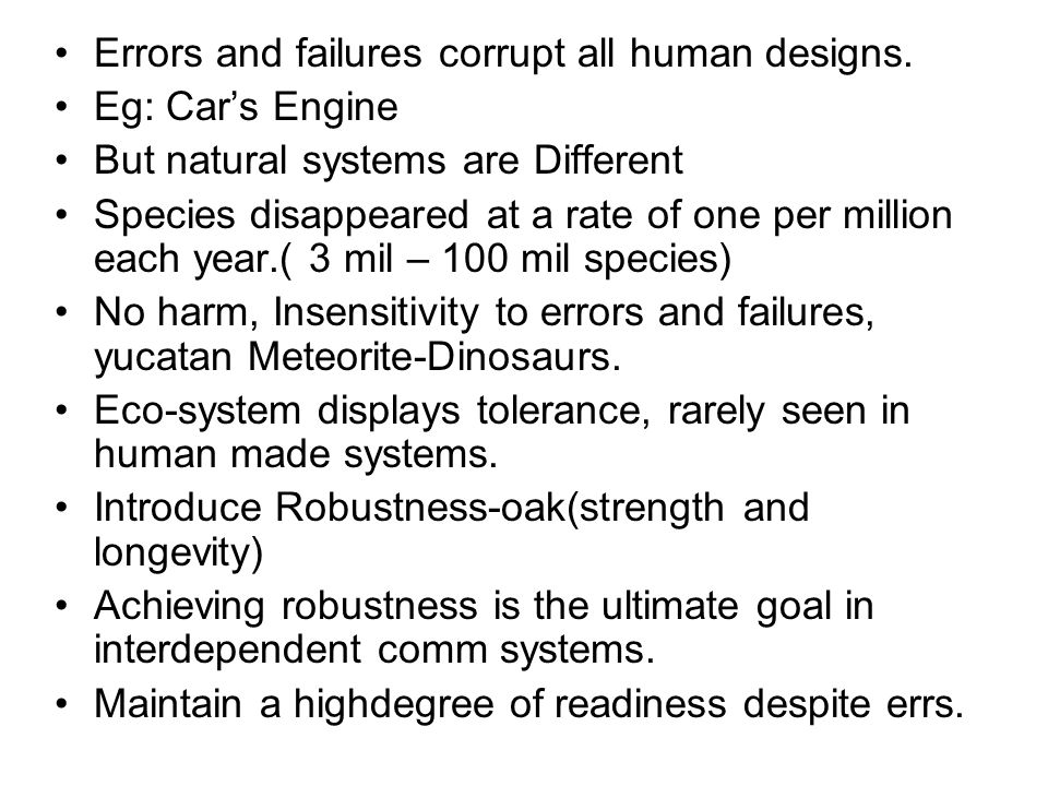Errors and failures corrupt all human designs.