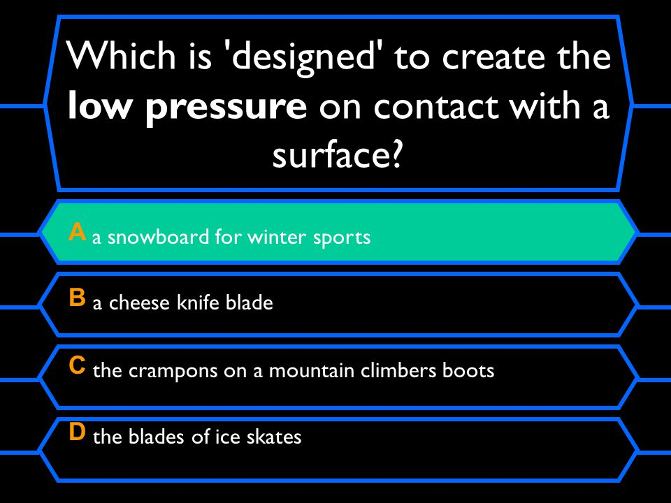 Which of the following is a unit of pressure? A Pascal B Newton C Newton metre D metres squared