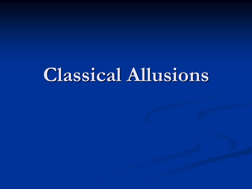 Classical Allusions