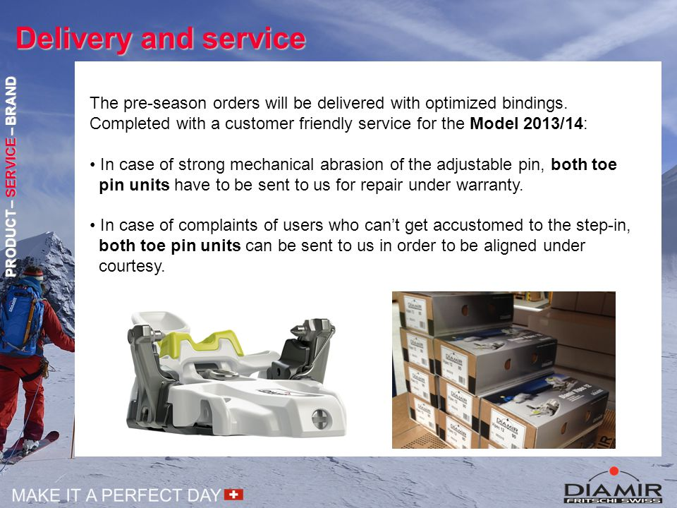 Delivery and service The pre-season orders will be delivered with optimized bindings.