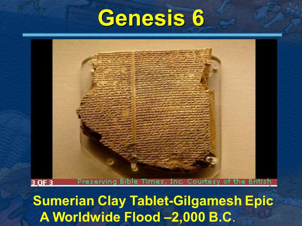 Genesis 6 Sumerian Clay Tablet-Gilgamesh Epic A Worldwide Flood –2,000 B.C.