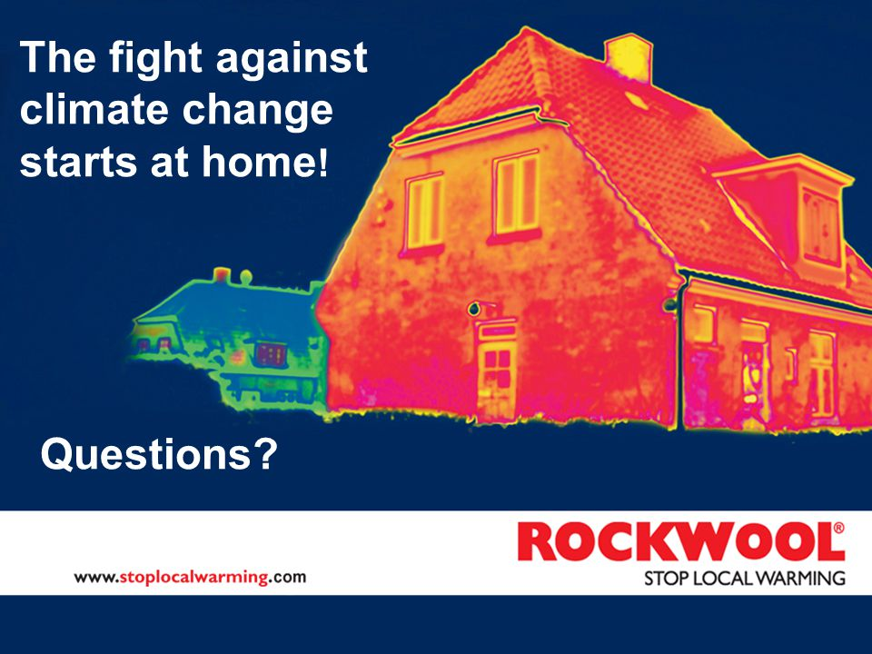The fight against climate change starts at home ! Questions?