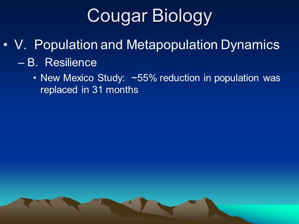 Cougar Biology V. Population and Metapopulation Dynamics –B.