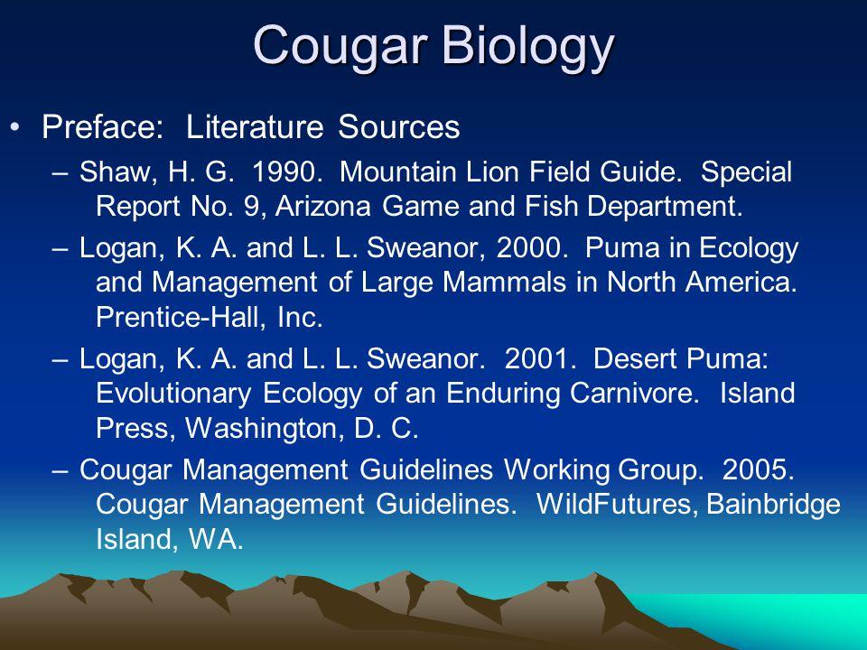 Cougar Biology Preface: Literature Sources –Shaw, H.