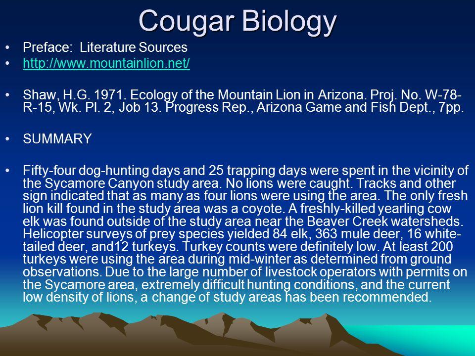 Cougar Biology Preface: Literature Sources http://www.mountainlion.net/ Shaw, H.G.