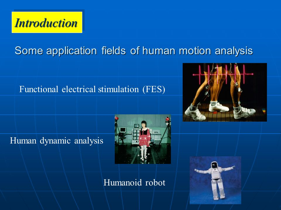 Research Background  Some human motion analysis systems have been developed, but are complicated and expensive for product developments.