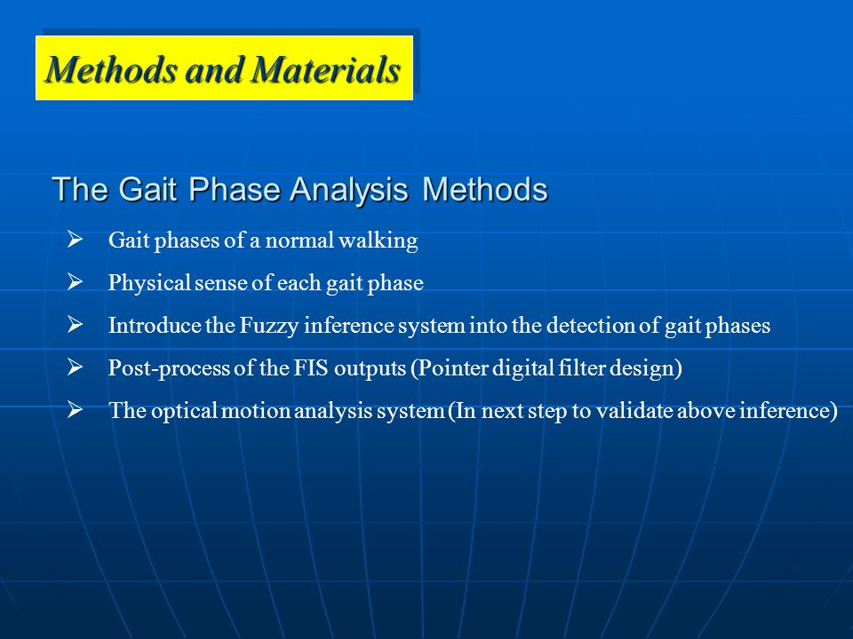 The Gait Phase Analysis Methods  Gait phases of a normal walking  Physical sense of each gait phase  Introduce the Fuzzy inference system into the