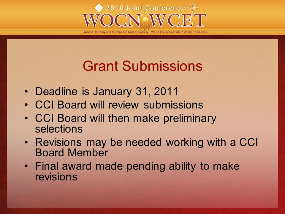 Grant Submissions Deadline is January 31, 2011 CCI Board will review submissions CCI Board will then make preliminary selections Revisions may be needed working with a CCI Board Member Final award made pending ability to make revisions