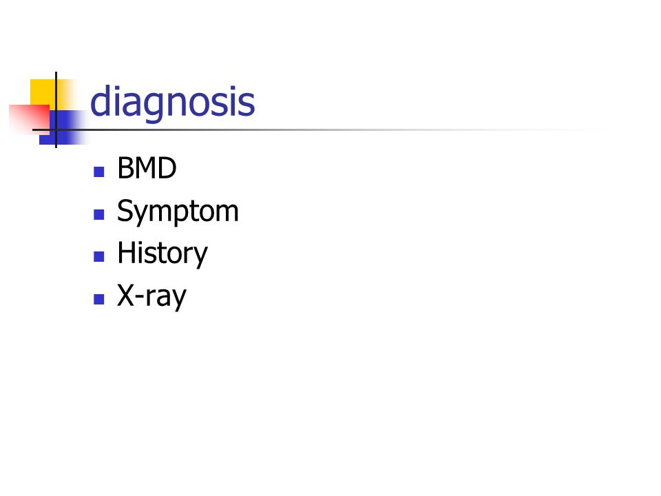 diagnosis BMD Symptom History X-ray