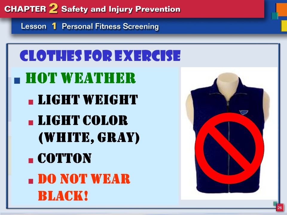 26 Clothes For Exercise Hot Weather Light weight Light color (white, gray) Cotton Do Not Wear Black!