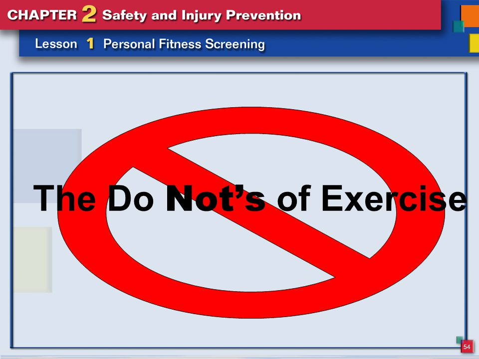 54 The Do Not's of Exercise
