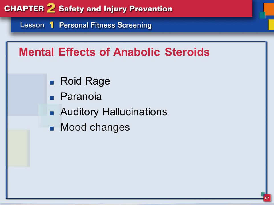 67 Mental Effects of Anabolic Steroids Roid Rage Paranoia Auditory Hallucinations Mood changes