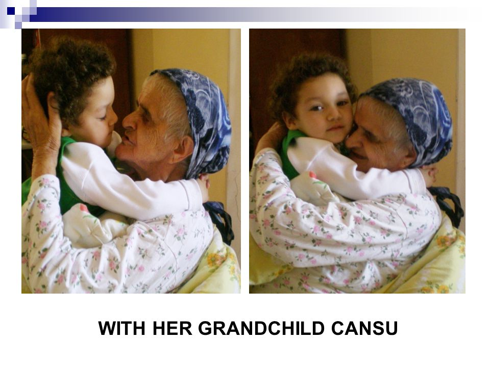 WITH HER GRANDCHILD CANSU