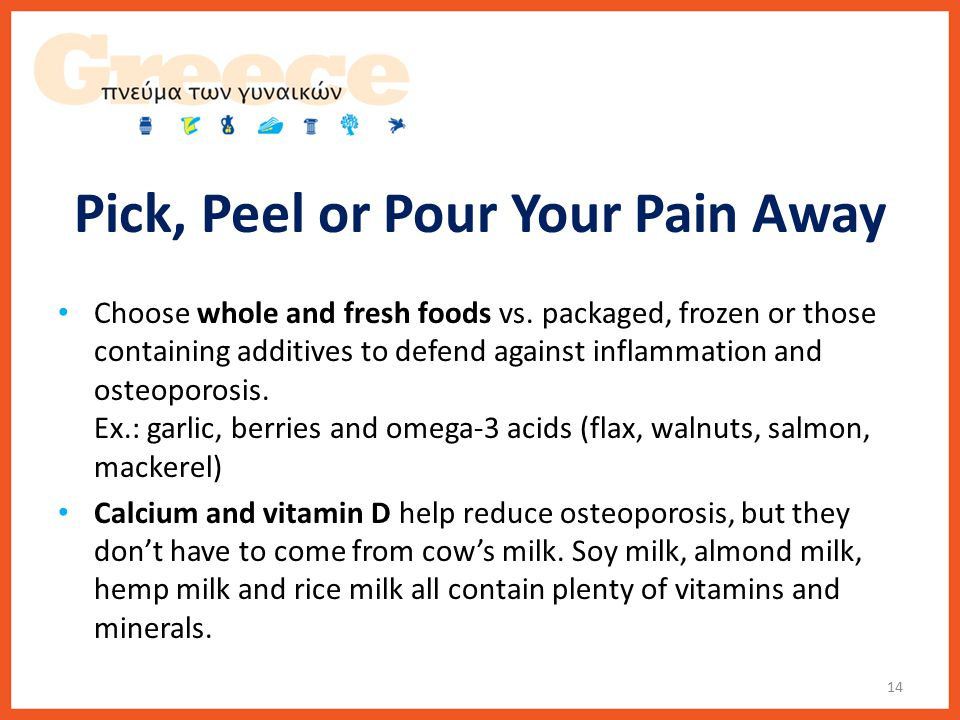 Pick, Peel or Pour Your Pain Away Choose whole and fresh foods vs.