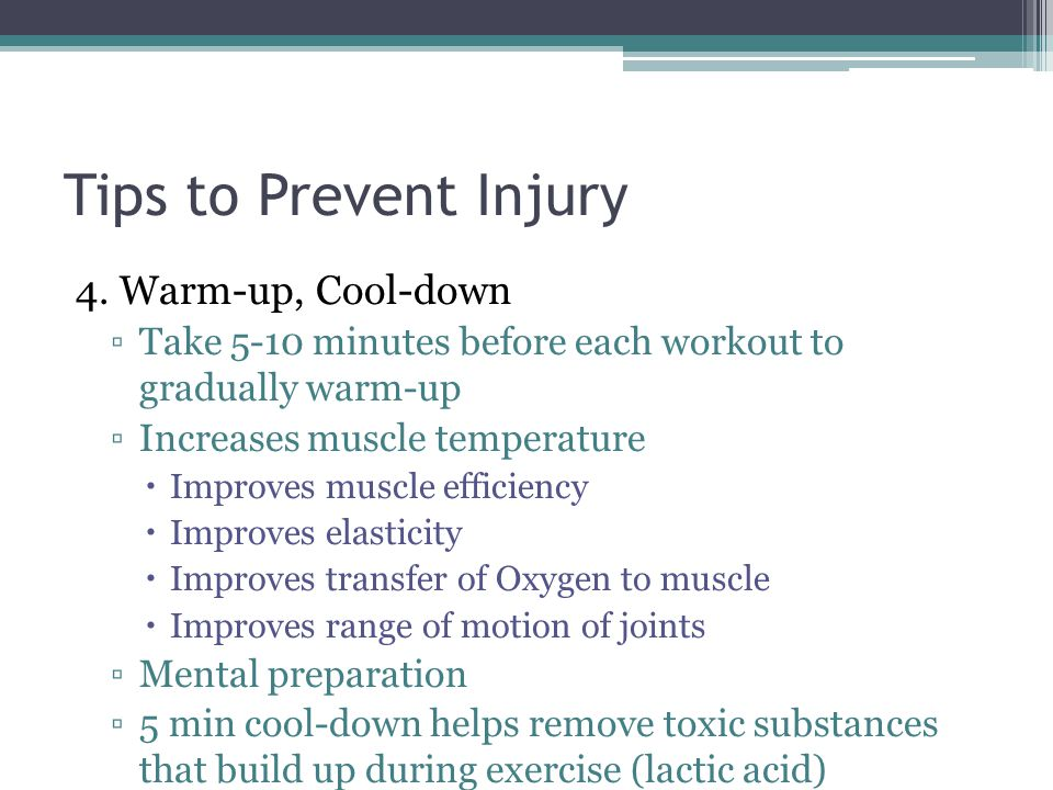 Tips to Prevent Injury 4.