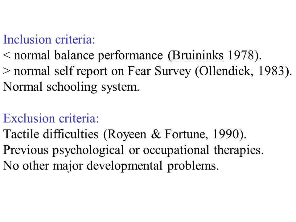 Inclusion criteria: normal self report on Fear Survey (Ollendick, 1983).