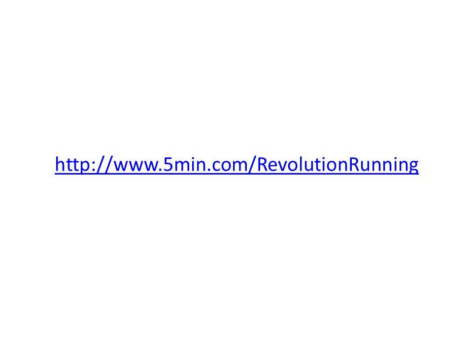 http://www.5min.com/RevolutionRunning