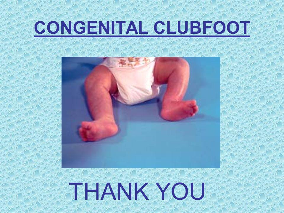 CONGENITAL CLUBFOOT THANK YOU