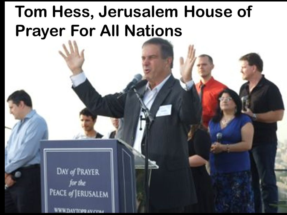 Tom Hess, Jerusalem House of Prayer For All Nations