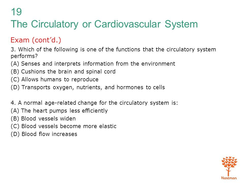 19 The Circulatory or Cardiovascular System Exam (cont'd.) 3. Which of the following is one of the functions that the circulatory system performs? (A)