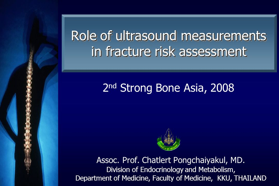 Assoc. Prof. Chatlert Pongchaiyakul, MD. Division of Endocrinology and Metabolism, Department of Medicine, Faculty of Medicine, KKU, THAILAND Role of