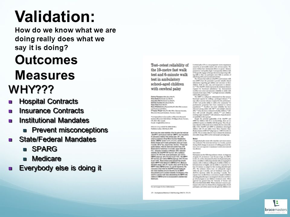 Validation: How do we know what we are doing really does what we say it is doing? Outcomes Measures WHY??? Hospital Contracts Hospital Contracts Insur