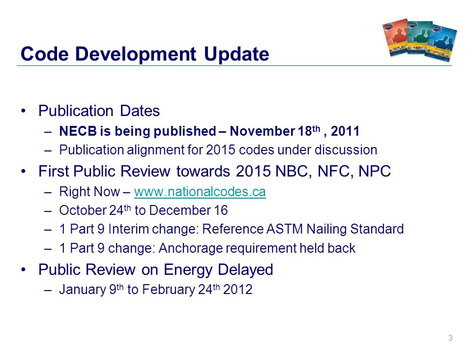 4 Policy–Related Activities Currently Active Tasks –New Objective – Water-Use Efficiency (TG Scoping) –Renewal of the Farm Building Code (TG Scoping) –Sprinklers, Stairs, Guards, Fire Performance of Houses –Removal of an Objective Activities about to get underway … –Energy Target for the NECB (CCBFC ballot to approve task) –TG on Review of the Code Development System –TG on Harmonization (Provincial-National) –TG on Impact Analysis (Phase 2)
