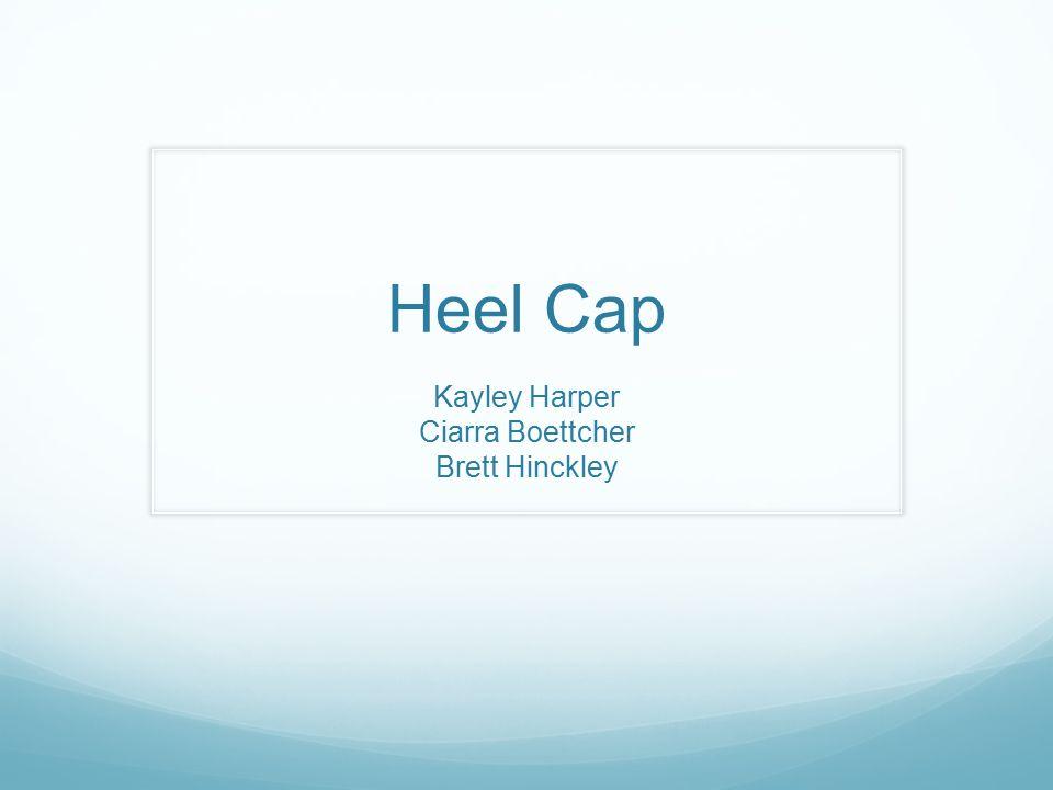 Heel Cap Kayley Harper Ciarra Boettcher Brett Hinckley