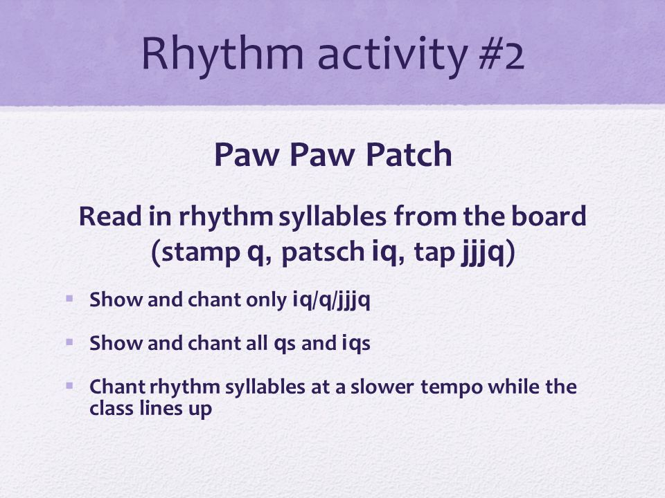 Rhythm activity #1 Queen Caroline Chant the rhyme + show steady beat  S.