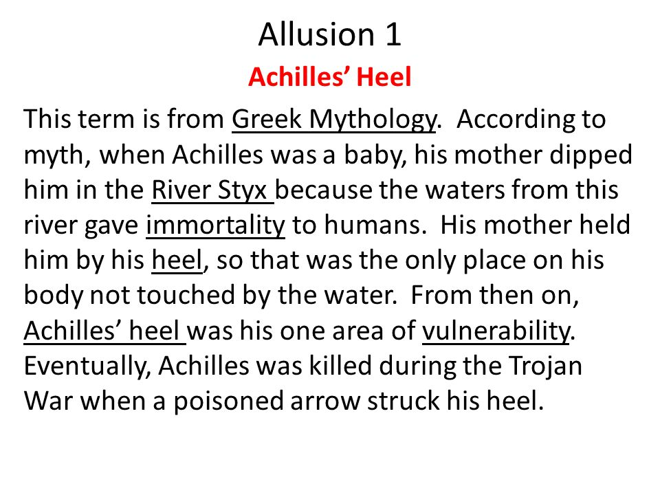 Allusion 1 Achilles' Heel This term is from Greek Mythology.