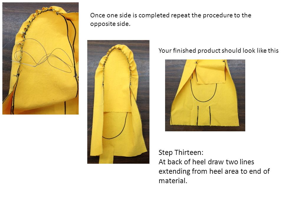 Once one side is completed repeat the procedure to the opposite side. Your finished product should look like this Step Thirteen: At back of heel draw