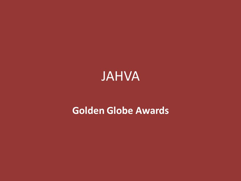 JAHVA Golden Globe Awards
