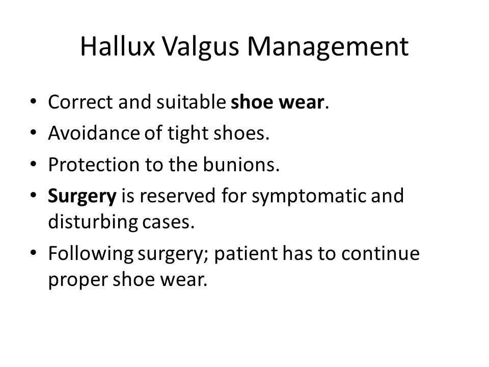 Hallux Valgus Management Correct and suitable shoe wear.