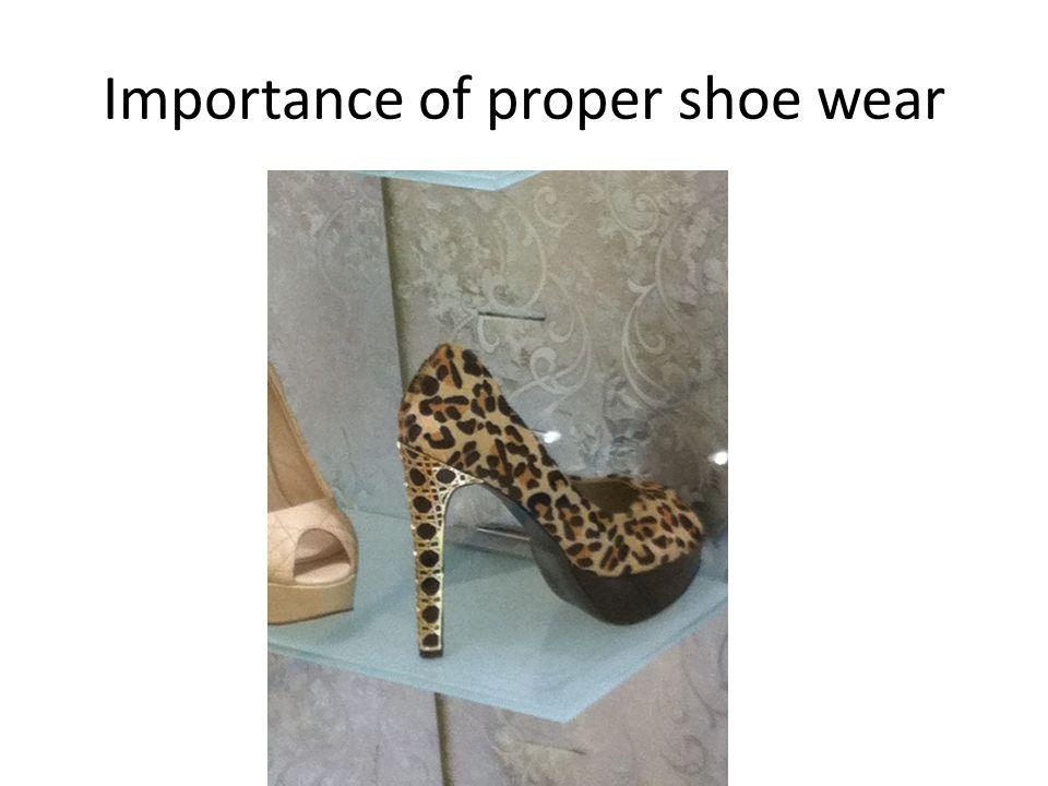 Importance of proper shoe wear