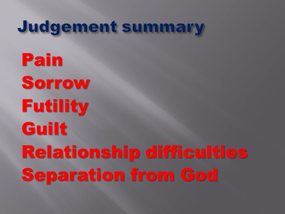 PainSorrowFutilityGuilt Relationship difficulties Separation from God