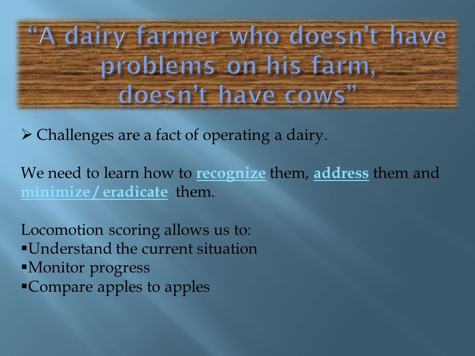  Challenges are a fact of operating a dairy.