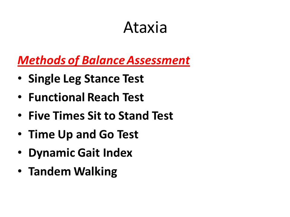 Methods of Balance Assessment Single Leg Stance Test Functional Reach Test Five Times Sit to Stand Test Time Up and Go Test Dynamic Gait Index Tandem Walking