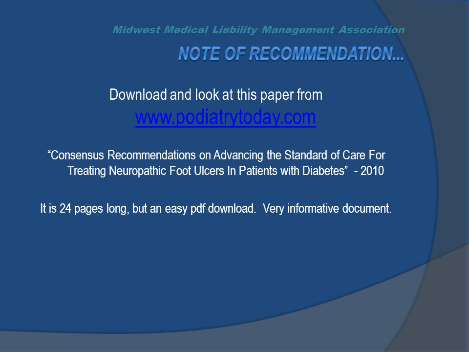 Download and look at this paper from www.podiatrytoday.com www.podiatrytoday.com Consensus Recommendations on Advancing the Standard of Care For Treating Neuropathic Foot Ulcers In Patients with Diabetes - 2010 It is 24 pages long, but an easy pdf download.