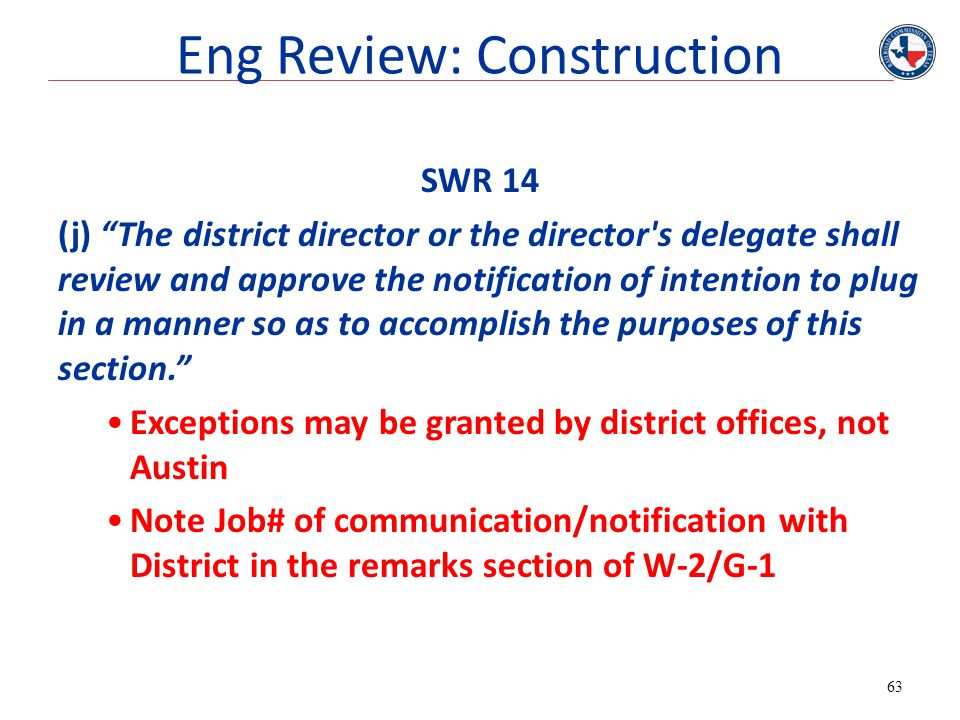 """SWR 14 (j) """"The district director or the director's delegate shall review and approve the notification of intention to plug in a manner so as to accom"""